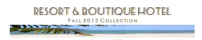 Resorts & Boutique Hotel Lookbook